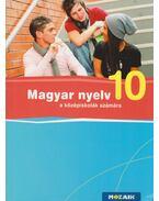 Magyar nyelv 10. a középiskolák számára - Fráter Adrienne