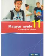 Magyar nyelv a középiskolák számára 11. - Fráter Adrienne