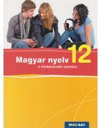 Magyar nyelv a középiskolák számára 12. - Fráter Adrienne