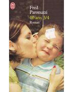 10 ans 3/4 - Fred Paronuzzi