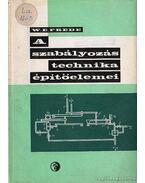 A szabályozástechnika építőelemei - Frede, W. E.