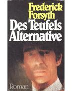 Des Teufels Alternative - Frederick Forsyth
