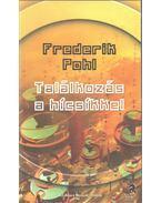 Találkozás a hícsíkkel - Frederik Pohl