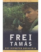 Egy riporter dossziéja - Frei Tamás