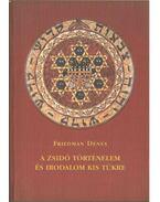 A zsidó történelem és irodalom kis tükre - Friedman Dénes