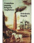 A munkásosztály helyzete Angliában - Friedrich Engels