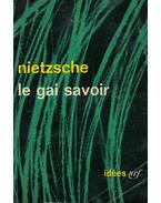 Le gai savoir - Friedrich Nietzsche