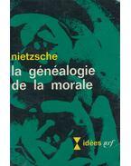 Le généalogie de la morale - Friedrich Nietzsche