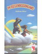 Im Regenbogenland - Siebente Reise (Eine Antologhie für Kinder und Jugenliche) - FRIELING, WILHELM RUPRECHT