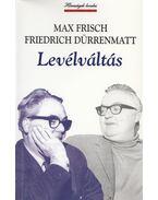 Levélváltás - Frisch, Max, Friedrich Dürrenmatt