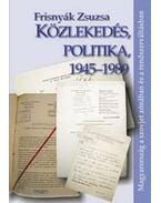 Közlekedés, politika, 1945-1989 - Frisnyák Zsuzsa