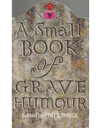 A Small Book of Grave Humour - Fritz Spiegl