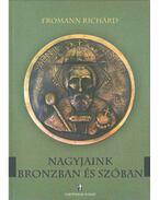 Nagyjaink bronzban és szóban - Fromann Richárd
