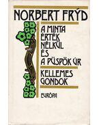 A Minta Érték Nélkül és a Püspök Úr / Kellemes gondok - Fryd, Norbert