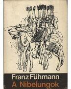 A Nibelungok - Fühmann, Franz