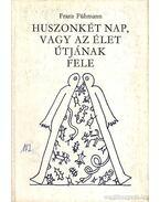 Huszonkét nap, vagy az élet útjának fele - Fühmann, Franz