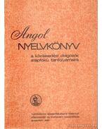 Angol nyelvkönyv - Fülei-Szántó Endre, Hegedűs József