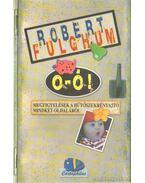 O-Ó! - Fulghum, Robert