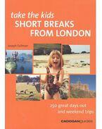Take the Kids: Short Breaks from London - FULLMAN, JOSEPH