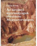 Az ásványi nyersanyagok története Magyarországon - Fülöp József
