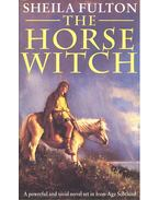 The Horse Witch - FULTON, SHEILA