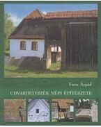 Udvarhelyszék népi építészete - Furu Árpád