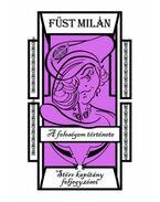 A feleségem története - Füst Milán