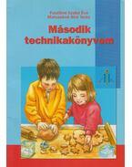 Második technikakönyvem - Fuszikné Szabó Éva, Matusekné Bíró Teréz