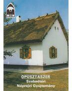 Ópusztaszer - Szabadtéri Néprajzi Gyűjtemény - Füzes Endre