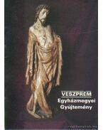 Veszprém - Egyházmegyei Gyűjtemény - Füzes Endre