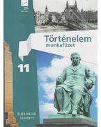 Történelem Munkafüzet 11. - Füzesiné Széll Szilvia (szerk.)