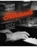 Időutazás - 50 év a budapesti éjszakában - Fűzy Gábor, Erdős László