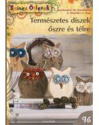 Természetes díszek őszre és télre - G. AUENHAMMER, M. DAWIDOWSKI,, A. DIEPOLDER