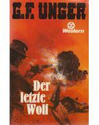 Der letzte Wolf - G. F. Unger