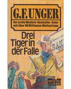 Drei Tiger in der Falle - G. F. Unger