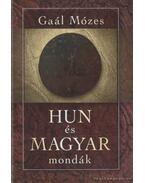Hun és magyar mondák - Gaál Mózes