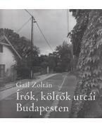 Írók költők utcái Budapesten - Gaál Zoltán