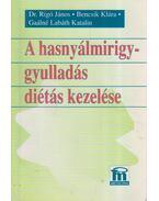 A hasnyálmirigygyulladás diétás kezelése - Gaálné Labáth Katalin - Bencsik Klára, Rigó János dr.