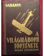 A világháború története II. kötet - Gabányi János