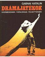 Drámajátékok - Gabnai Katalin