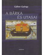 A bárka és utasai - Gábor György