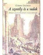 A szentély és a vadak - Zsidó vallástörténeti tanulmányok - Gábor György