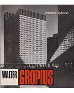 Walter Gropius - Gábor Preisich