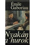 Nyakán a hurok - Gaboriau, Émile