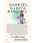 A tábornok útvesztője - Gabriel García Márquez