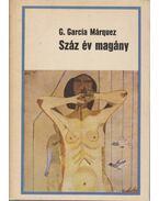 Száz év magány - Gabriel García Márquez