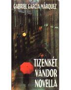 Tizenkét vándor novella - Gabriel García Márquez