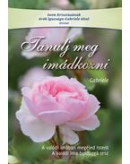Tanulj meg imádkozni - Gabriele Wittek