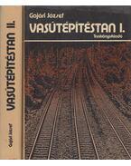 Vasútépítéstan I-II. - Gajári József