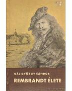 Rembrandt élete (Dedikált) - Gál György Sándor